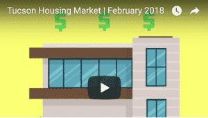 Tucson Housing Market Video | February 2018